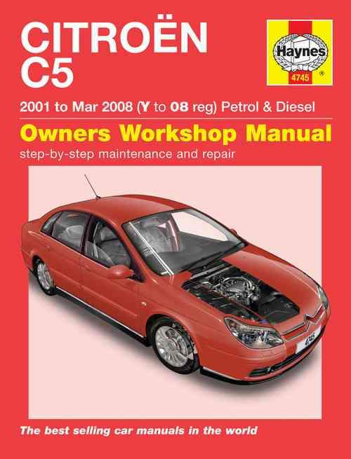 Citroen C5 Petrol & Diesel 2001 - 2008 Haynes Owners Service & Repair Manual