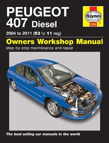 Peugeot 407 Diesel 2004 - 2011 Haynes Owners Service & Repair Manual - Front Cover