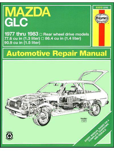 Mazda GLC (RWD) 1977 - 1983 Haynes Owners Service & Repair Manual