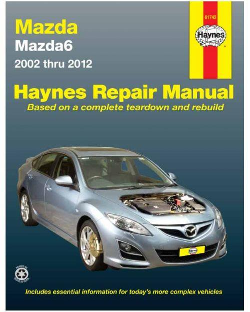 Mazda6 (GG, GY & GH) 2002 - 2012 Haynes Owners Service & Repair Manual