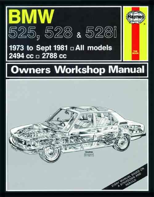 BMW 525, 528 & 528i 1973 - 1981 Haynes Owner's Workshop Manual