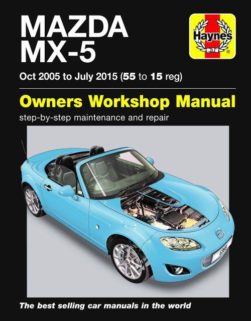Mazda MX-5 2005 - 2015 Haynes Owners Service & Repair Manual