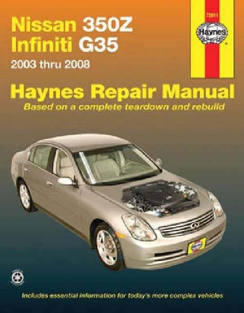 Nissan 350Z & Infiniti G35 2003 - 2008 Haynes Owners Service & Repair Manual