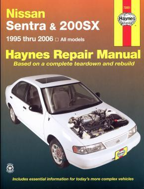 Nissan Sentra and 200SX 1995 - 2006 Haynes Owners Service & Repair Manual