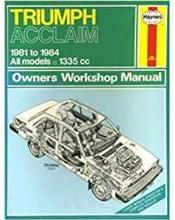 Triumph Acclaim 1981 - 1984 Haynes Owner's Workshop Manual