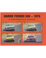Hardie Ferodo 500 - 1970 : A Photographic History