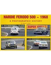 Hardie Ferodo 500 - 1968 : A Photographic History