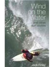 Wind On The Water: And Other Surf Stories