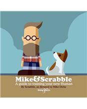 Mike&Scrabble : A Guide to Training Your New Human