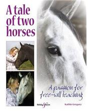 A Tale of Two Horses : A Passion for Free-Will Teaching
