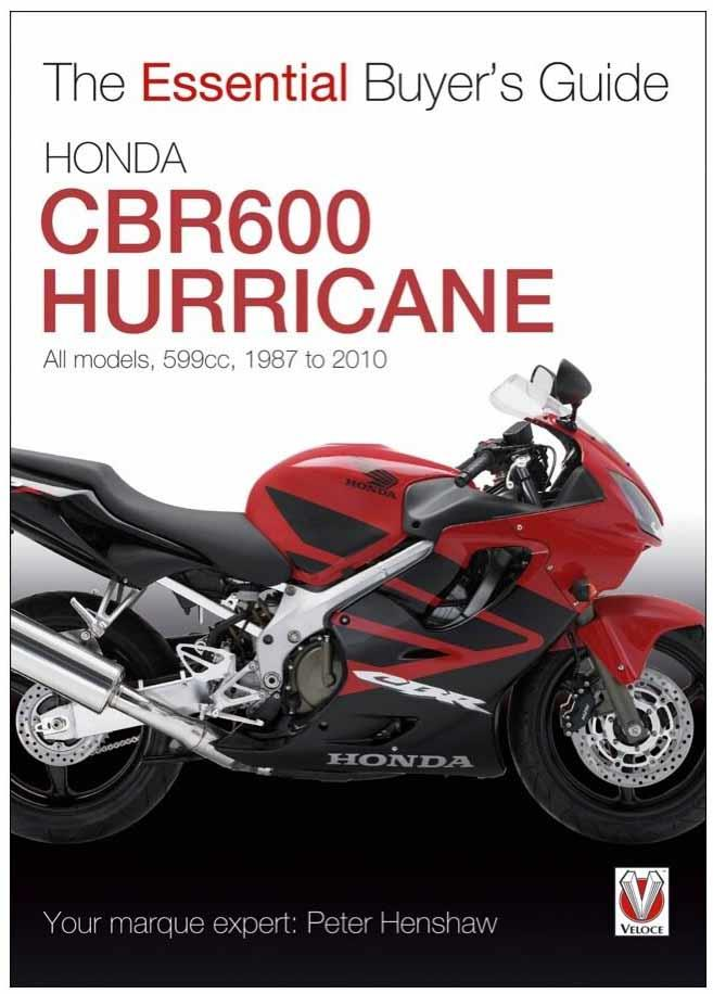 Honda CBR600 Hurricane 1987 - 2010 : The Essential Buyers Guide