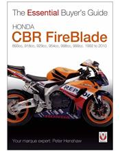 Honda CBR FireBlade 1992 - 2010 : The Essential Buyers Guide