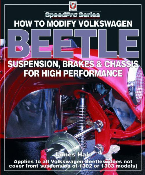 How to Modify Volkswagen Beetle Chassis, Suspension, Brakes for High Performance - Front Cover
