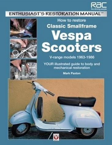 How to Restore Classic Small Frame Vespa Scooters 1963-1986 - Front Cover