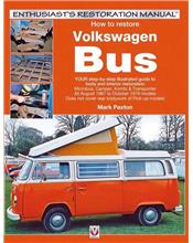 How to Restore Volkswagen (bay window) Bus: Enthusiasts Restoration Manual