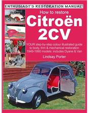 How to Restore Citroen 2CV 1949 - 1990 : Enthusiast's Restoration Manual