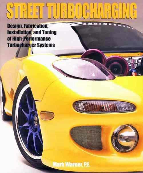 Street Turbocharging: Design, Fabrication, Installation,Tuning - Front Cover