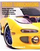 Street Turbocharging : Design, Fabrication, Installation,Tuning
