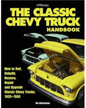 The Classic Chevy Truck 1955 - 1960 Handbook