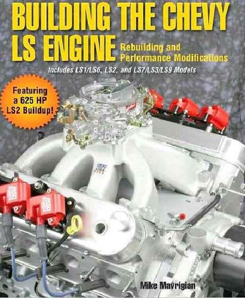 Building the Chevy LS Engine : Rebuilding and Performance Modifications