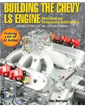 Building the Chevy LS Engine: Rebuilding and Performance Modifications