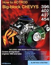 How to Hot Rod Big-Block Chevys 396, 402, 427, 454