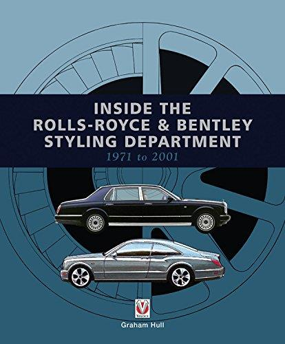 Inside the Rolls-Royce & Bentley Styling Department 1971 - 2001