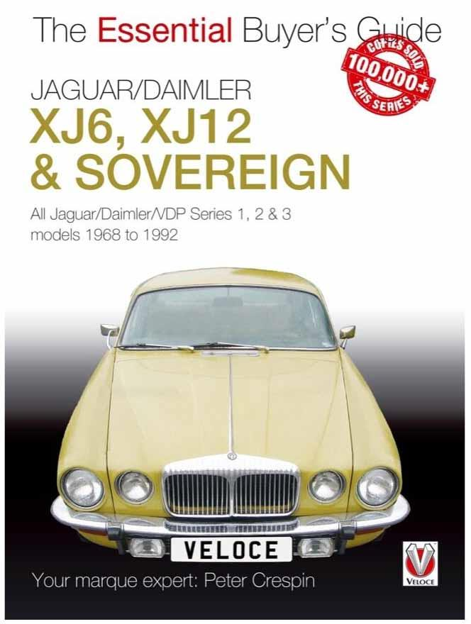 Jaguar / Daimler XJ6 XJ12 & Sovereign 1968 - 1992 : The Essential Buyers Guide - Front Cover