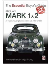 Jaguar Mk1 & 2 1955 - 1969 : The Essential Buyers Guide