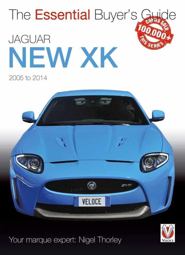 Jaguar New XK 2005 - 2014 : The Essential Buyers Guide - Front Cover