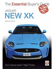 Jaguar New XK 2005 - 2014 : The Essential Buyers Guide