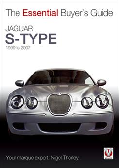 Jaguar S-Type 1999 - 2007 : The Essential Buyers Guide - Front Cover