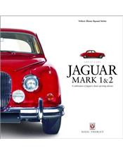 Jaguar Mark 1 & 2 : A Celebration of Jaguar S classic sporting saloons