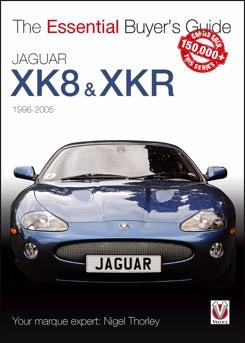Jaguar XK8 & XKR 1996 - 2005 : The Essential Buyers Guide