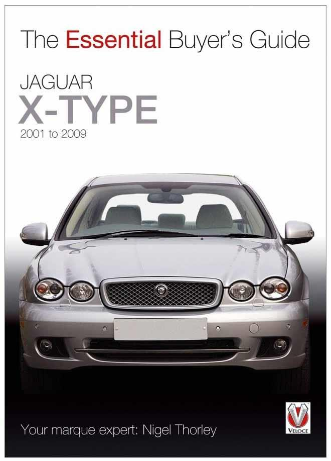 Jaguar X-Type 2001 - 2009 : The Essential Buyers Guide - Front Cover