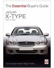 Jaguar X-Type 2001 - 2009 : The Essential Buyers Guide