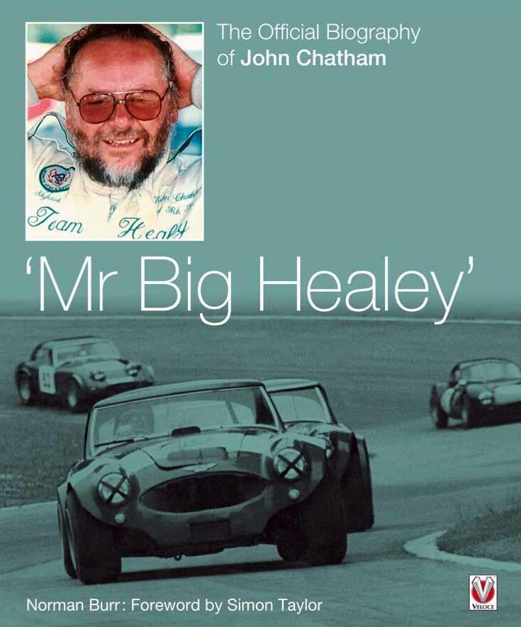 Mr Big Healey : The Official Biography of John Chatham