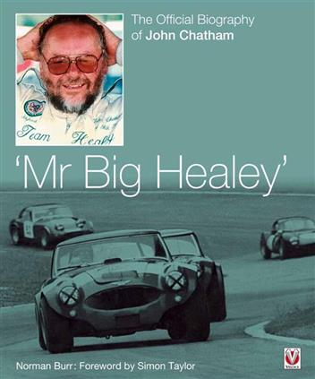 Mr Big Healey: The Official Biography of John Chatham - Front Cover