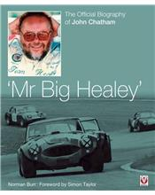 John Chatham 'Mr Big Healey' : The Official Biography