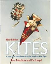 Kites : The Practical Handbook for the Modern Kite Flyer