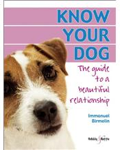 Know Your Dog: The guide to a beautiful relationship
