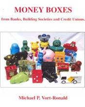 Money Boxes : From Banks, Building Societies and Credit Unions