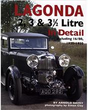 Lagonda 2, 3 & 3 1/2 Litre: Including 16/80, 1925 - 1935 (In Detail)