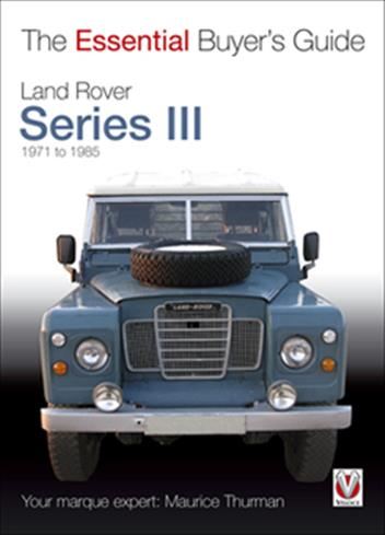 Land Rover Series III 1971 - 1985 : The Essential Buyers Guide - Front Cover