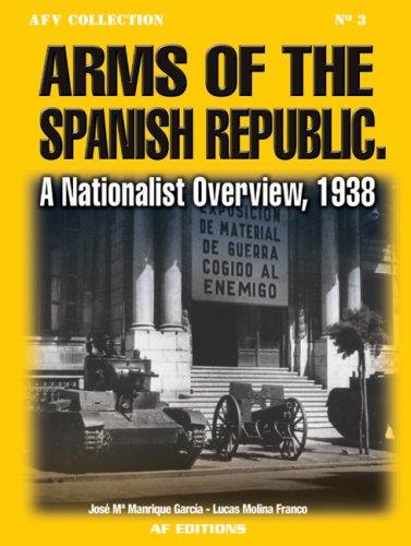 Arms of the Spanish Republic : A Nationalist Overview 1938 - Front Cover