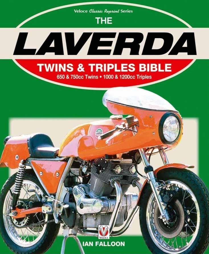 The Laverda Twins and Triples Bible : 650 & 750cc Twins, 1000 &1200cc Triples - Front Cover