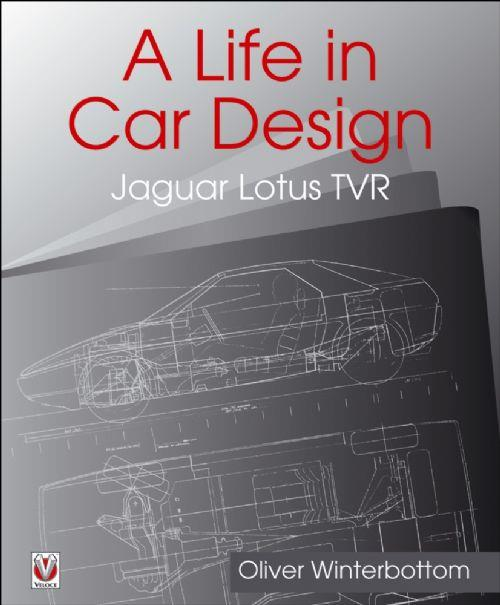 A Life in Car Design: Jaguar, Lotus, TVR