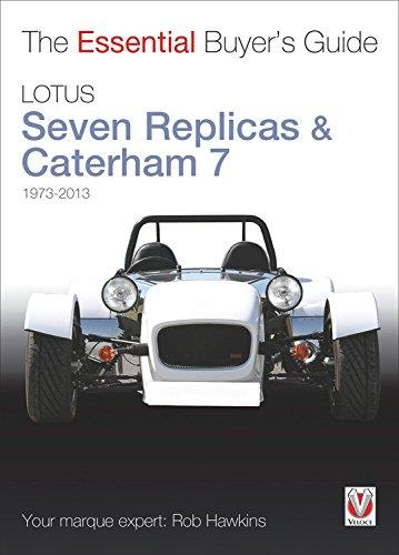 Lotus Seven replicas & Caterham 7 1973 - 2013 : The Essential Buyers Guide