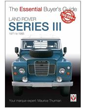 Land Rover Series III 1971 - 1985 : The Essential Buyers Guide