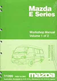 Mazda E Series 07/1999 Factory Workshop Manual : 2 Volumes
